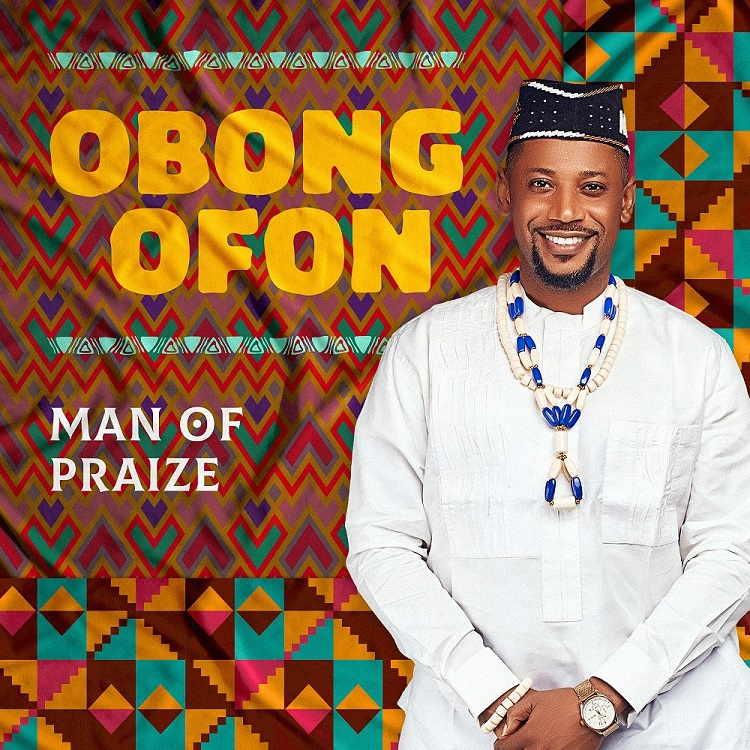 Obong Ofon - Man of Praize
