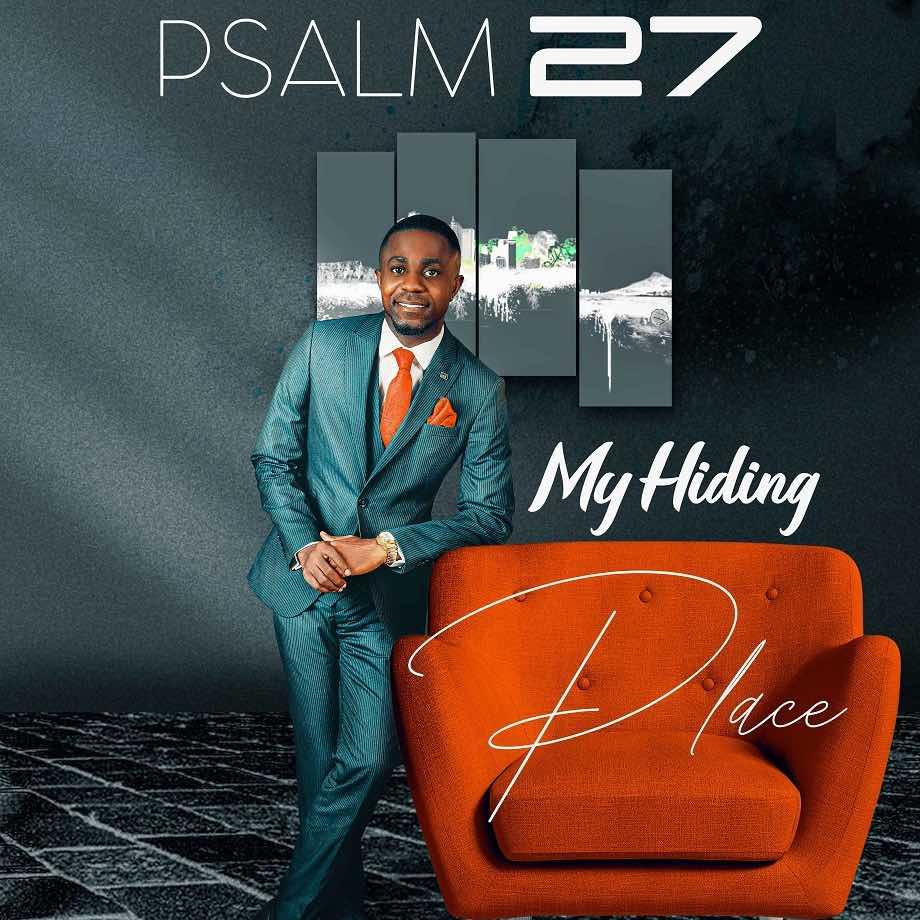 Psalm 27 (My Hiding place) - Dubem Bayo