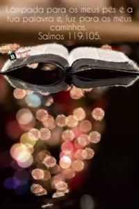 A Palavra de Deus - Lâmpada para os meus pés é a tua palavra - Salmos 119 -