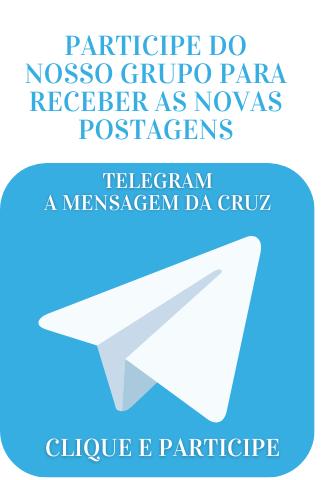 GRUPO DO TELEGRAM DE A MENSAGEM DA CRUZ