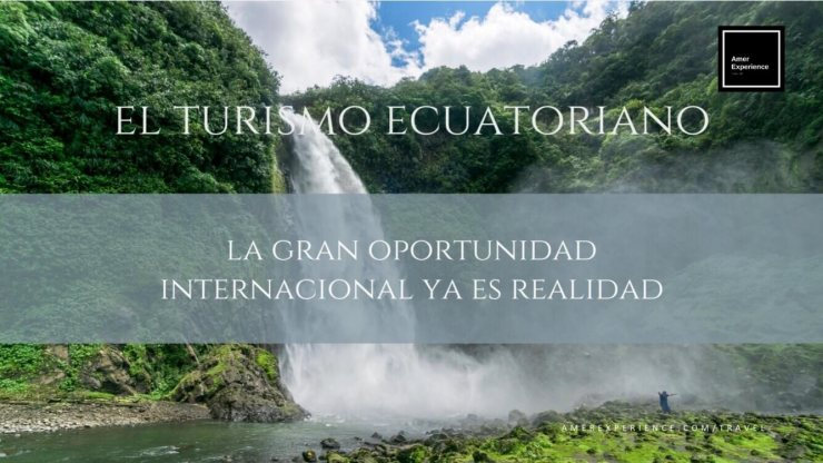 Ecuador Travel and Tourism, AMER EXPERIENCE