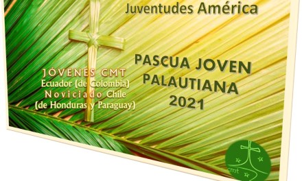 CAMINO A LA PASCUA JOVEN PALAUTIANA 2021 IV