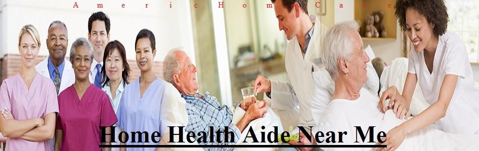 Home Health Aide Near Me