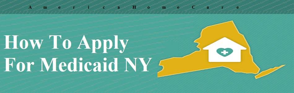 How To Apply For Medicaid NY | Eligibility & Skills | AmericaHomeCare