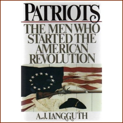 Patriots by A. J.Langguth