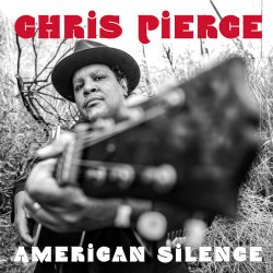 "artwork for Chris Pierce album ""American Silence"""