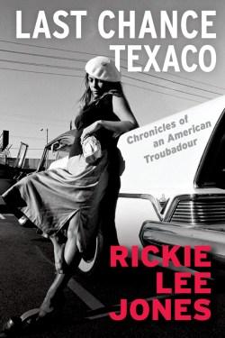 Rickie Lee Jones Last Chance Texaco book cover
