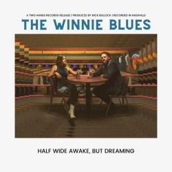 "Album artwork for The Winnie Blues, ""Half Wide Awake, But Dreaming"""