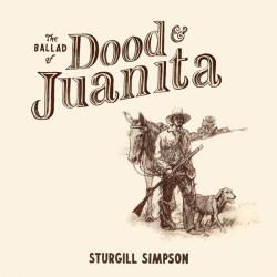 Album artwork for Sturgill Simpson's Ballad Of Dood & Juanita