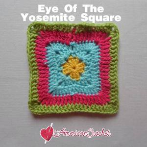 Eye of Yosemite Square   Free Crochet Pattern   American Crochet @americancrochet.com #freecrochetpattern #freecrochetalong