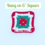 Bang on Six inch Square free crochet pattern
