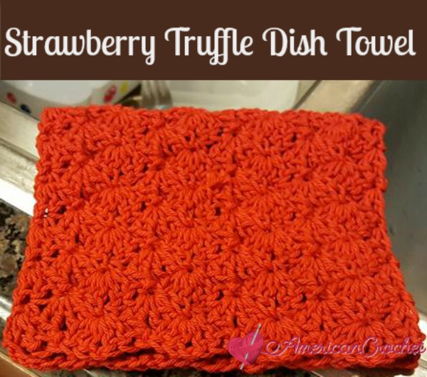 Strawberry Truffle Dish Towel | Free Crochet Pattern | American Crochet @americancrochet.com #freecrochetpattern