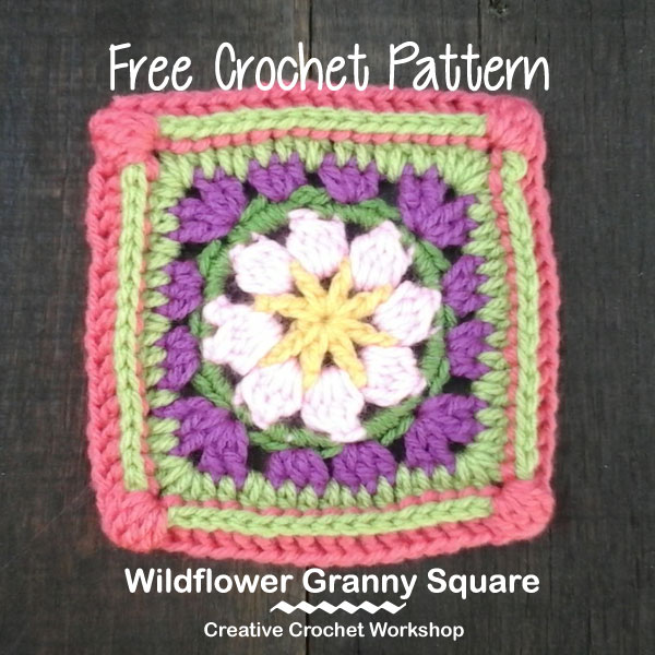 Wildflower Granny Square - Free Crochet Pattern | Creative Crochet Workshop @creativecrochetworkshop | American Crochet @americancrochet #grannysquare #freecrochetpattern #groovygrannysquarecal