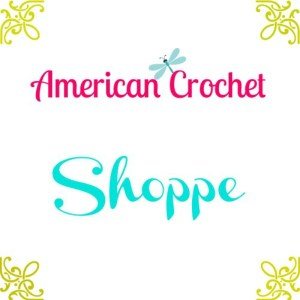 The Shoppe | American Crochet | Crochet Goods and Patterns