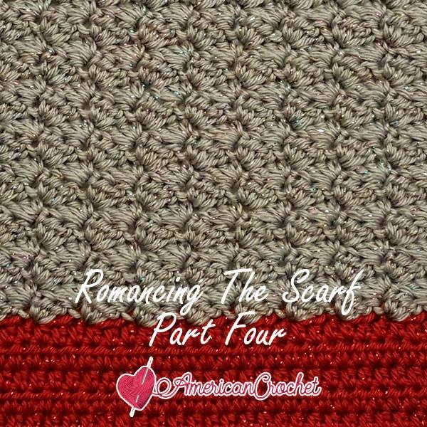 Romancing The Scarf Part Four | Free Crochet Pattern | American Crochet @americancrochet.com #freecrochetpattern #freecrochetalong