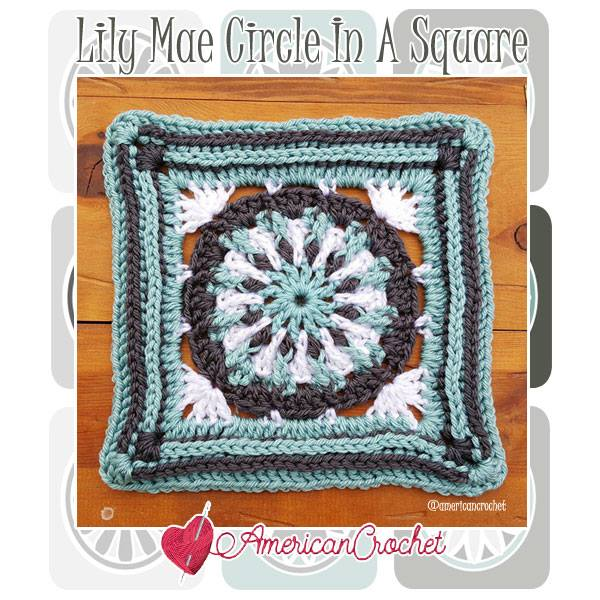 Lily Mae Circle in A Square | Free Crochet Pattern | American Crochet @americancrochet.com #freecrochetpattern #freecrochetalong