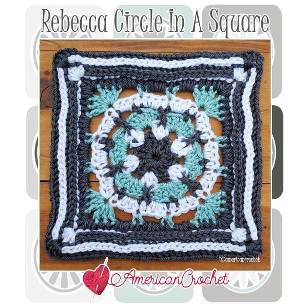Rebecca Circle in A Square | Free Crochet Pattern | American Crochet @americancrochet.com #freecrochetpattern #freecrochetalong