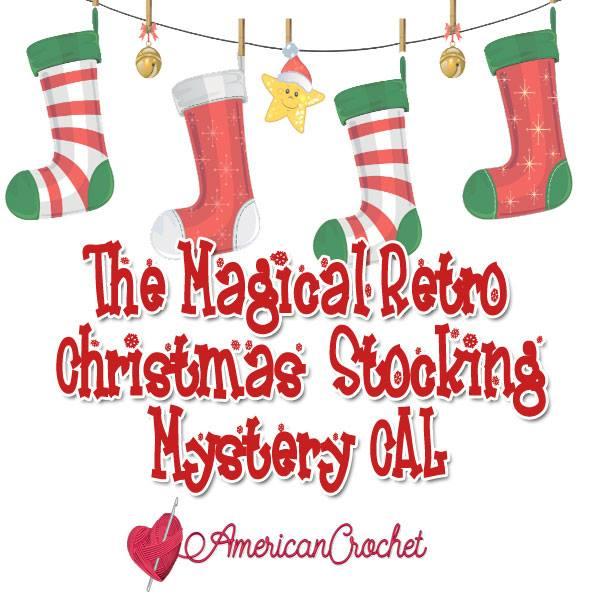 Magical Retro Christmas Stocking CAL 2018   Crochet Along   American Crochet @americancrochet.com #crochetalong