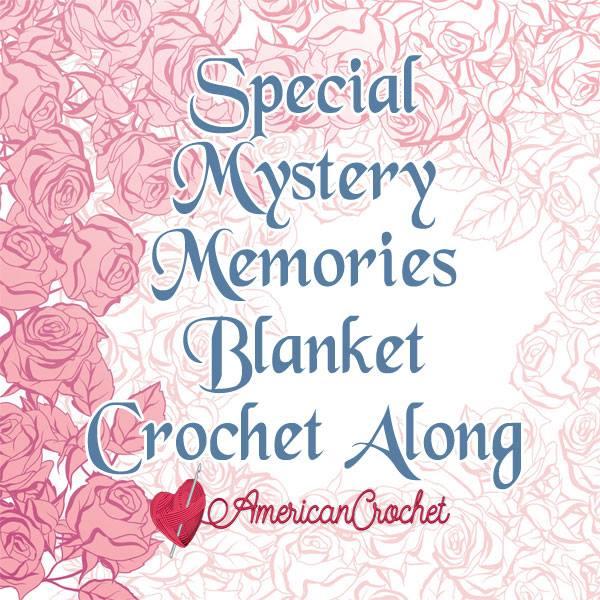 Special Memories Blanket CAL 2018 | Crochet Along | American Crochet @americancrochet.com #crochetalong