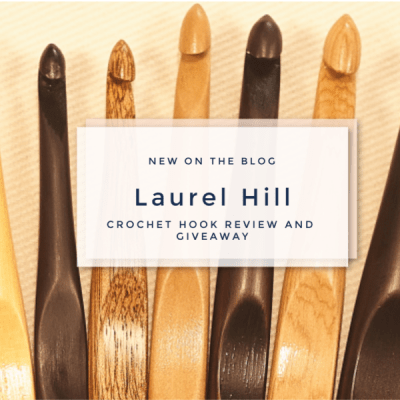 Laurel Hill Crochet Hook Review & Giveaway