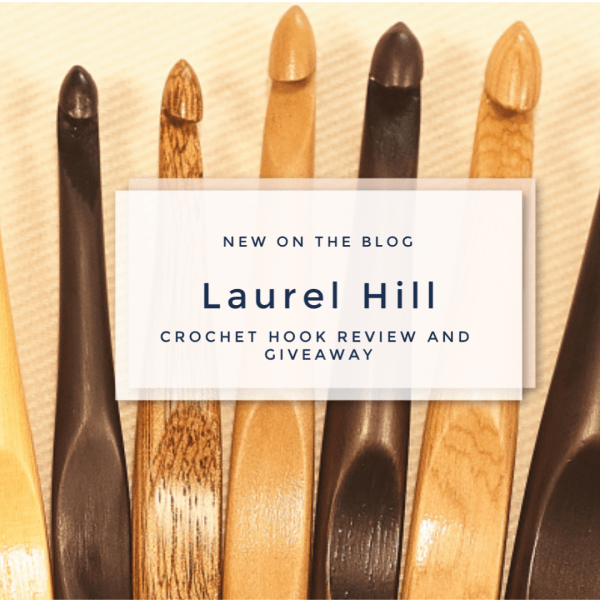 Laurel Hill Crochet Hook Review & Giveaway | American Crochet @americancrochet.com #giveaway