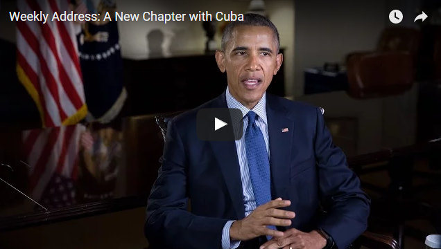 President Obama's Weekly Address:  A New Chapter with Cuba