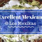 Excellent Mexican @ Los Mexikas