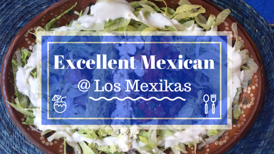 Excellent Mexican