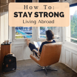 How to Stay Strong Living Abroad