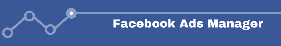 Facebook Tools: Facebook Ads Manager