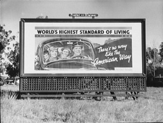 Billboard in California Sponsored by the National Association of Manufacturers. 1937. Photo by Dorothea Lange
