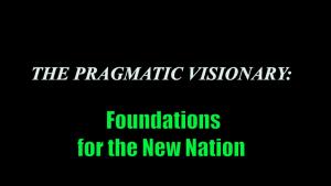 "Alexander Hamilton: Our ""Pragmatic Visionary"""
