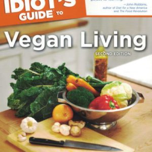 The Complete Idiot's Guide to Vegan Living by Beverly Lynn Bennett and Ray Sammartano