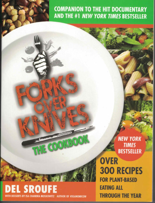 Forks Over Knives: The Cookbook by Del Sroufe and Isa Chandra Moskowitz