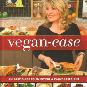 Laura Theodore's Vegan-Ease: An Easy Guide to Enjoying a Plant-Based Diet