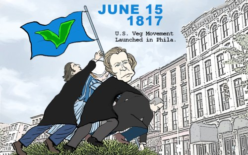 June 15 1817: US Veg Movement Launched in Philadelphia