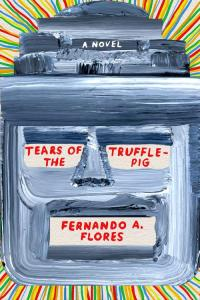 Tears of the Trufflepig by Fernando Flores at the American Writers Museum May 16