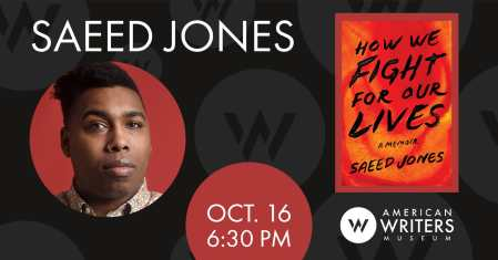 Saeed Jones presents his new memoir How We Fight for Our Lives at the American Writers Museum on October 16.