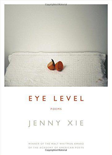 Eye Level: Poems by Jenny Xie