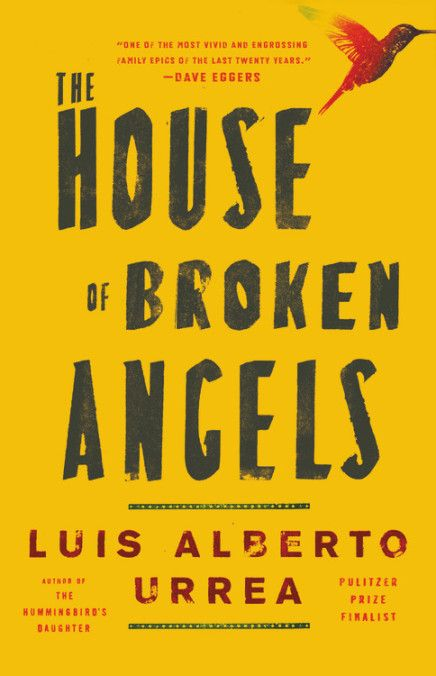 The House of Broken Angels b y Luis Alberto Urrea
