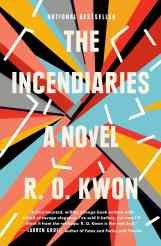 The Incendiaries by R.O. Kwon