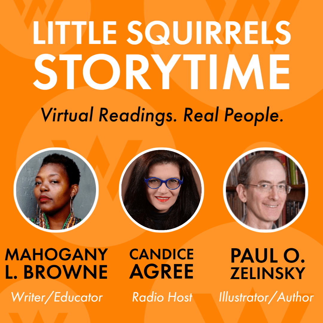 Virtual Little Squirrels Storytime featuring Mahogany L. Browne, Candice Agree, and Paul O. Zelinsky