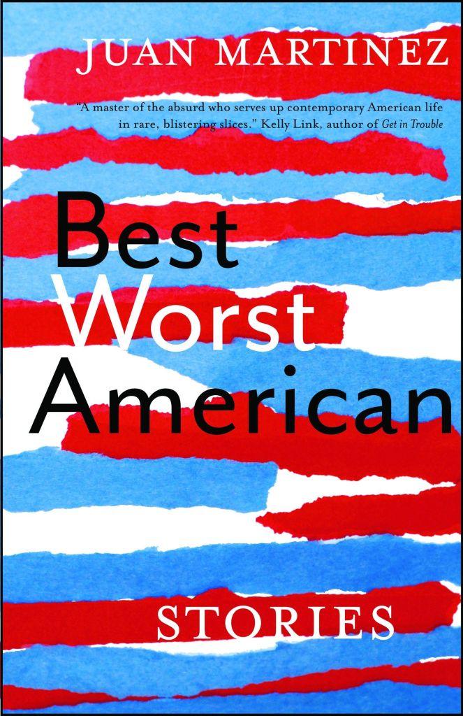 Best Worst American: Stories by Juan Martinez