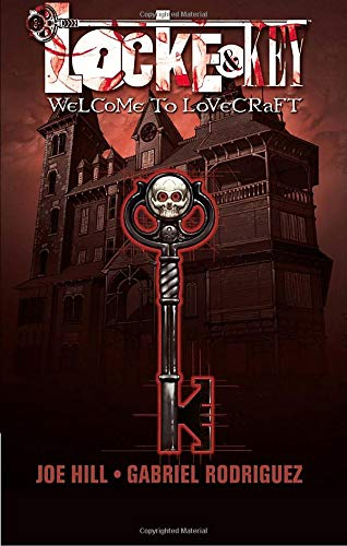 Locke & Key, Vol 1: Welcome to Lovecraft by Joe Hill, illustrated by Gabriel Rodriguez