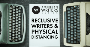 Reclusive Writers and Physical Distancing
