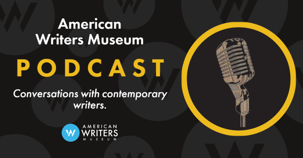 American Writers Museum Podcast: Conversations with Contemporary Writers