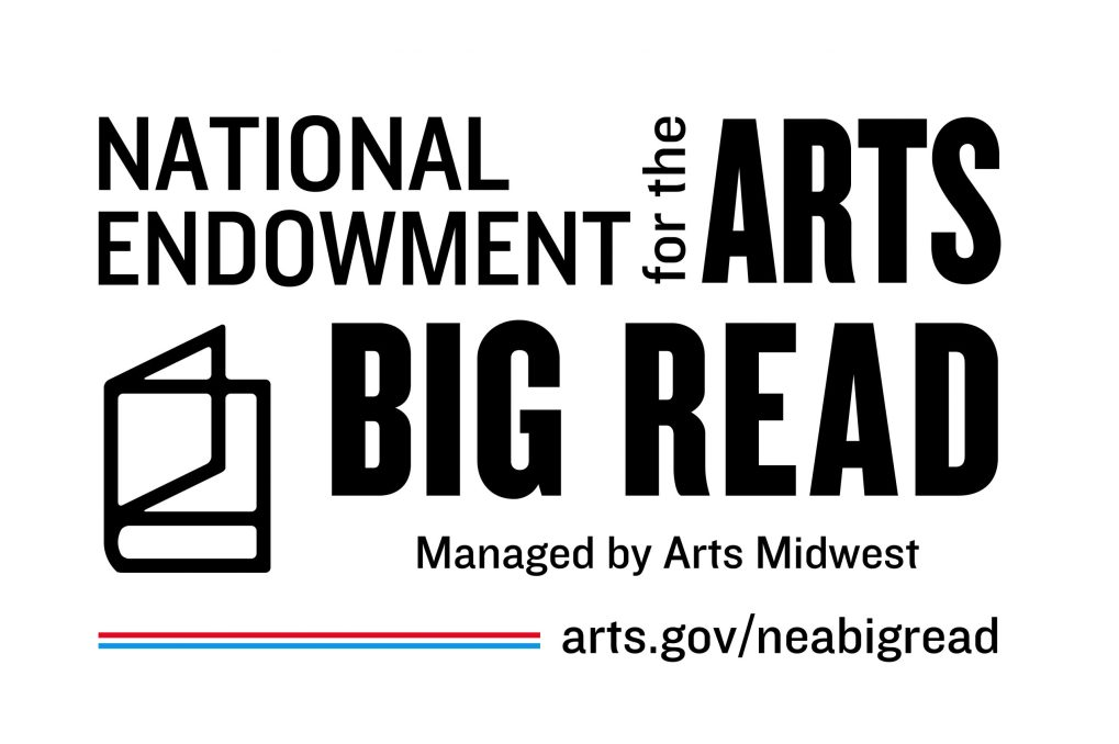 NEA Big Read is a program of the National Endowment for the Arts in partnership with Arts Midwest.