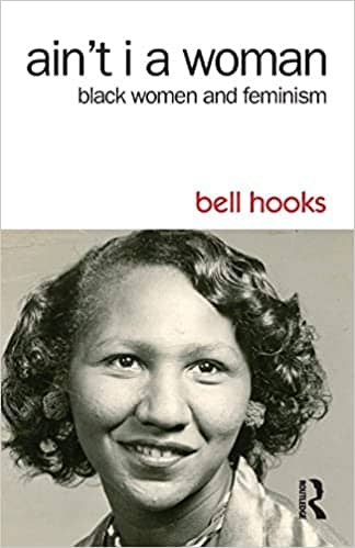 Ain't I a Woman? by bell hooks