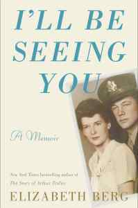 I'll Be Seeing You by Elizabeth Berg