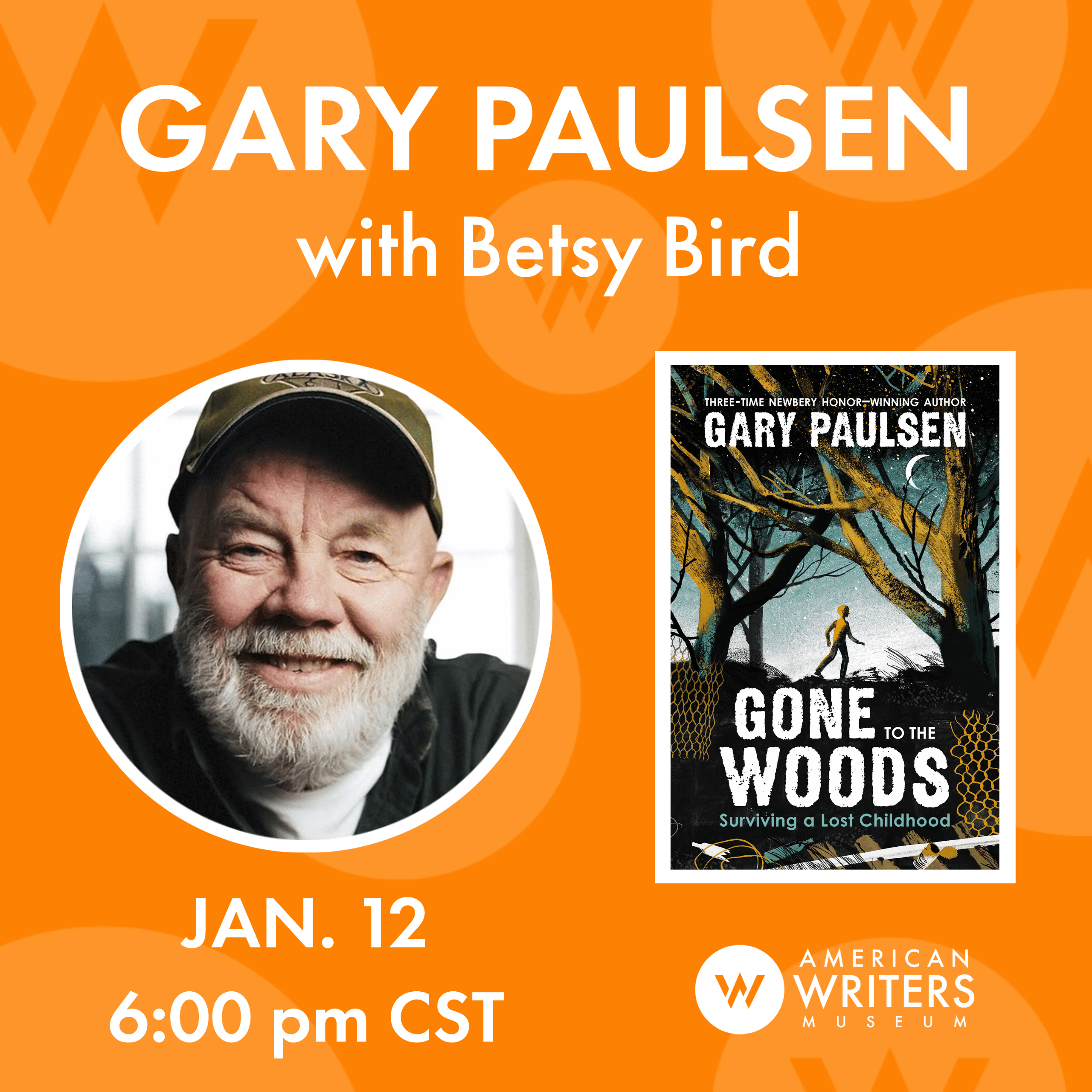 American Writers Museum presents a conversation with Gary Paulsen about his new book Gone to the Woods on January 12, 2021 at 6 pm Central
